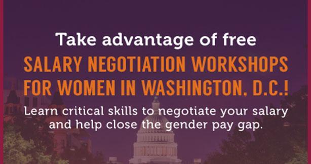 Salary Negotiation Workshops for Women -  http://aauw.org/work-smart-dc/